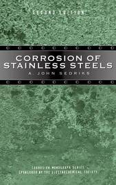 Corrosion of Stainless Steels by Aristide John Sedriks image