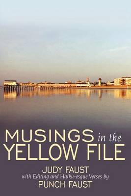 Musings in the Yellow File by Judy Faust