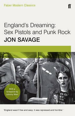 England's Dreaming by Jon Savage