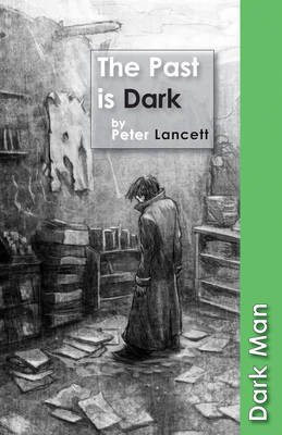 The Past is Dark by Peter Lancett image