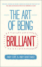 The Art of Being Brilliant by Andy Cope
