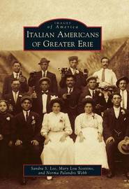 Italian Americans of Greater Erie by Sandra S Lee