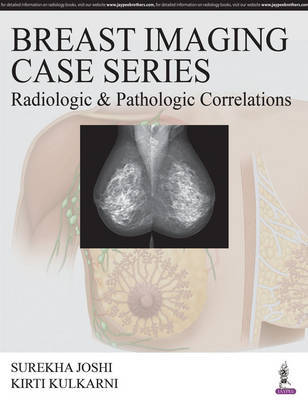 Breast Imaging Case Series: Radiologic & Pathologic Correlations by Surekha Joshi image