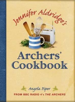 Jennifer Aldridge's Archers' Cookbook by Angela Piper image