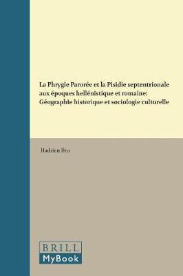 La Phrygie Paroree et la Pisidie septentrionale aux epoques hellenistique et romaine by Hadrien Bru image
