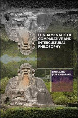 Fundamentals of Comparative and Intercultural Philosophy by Lin Ma image