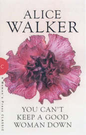 You Can't Keep a Good Woman Down by Alice Walker image