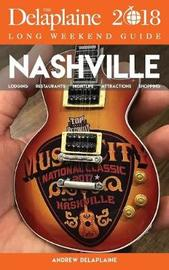 Nashville - The Delaplaine 2018 Long Weekend Guide by Andrew Delaplaine