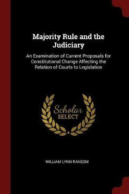 Majority Rule and the Judiciary by William Lynn Ransom