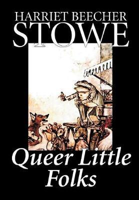 Queer Little Folks by Harriet Beecher Stowe image