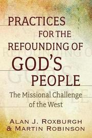 Practices for the Refounding of God's People by Alan Roxburgh