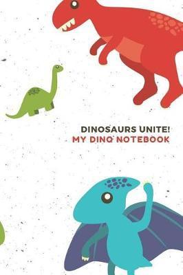 Dinosaurs Unite My Dino Notebook by Marinova Journals