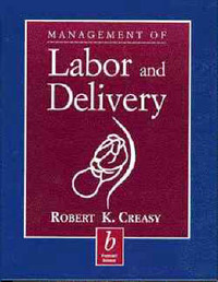 Management of Labor and Delivery by Robert K. Creasy image