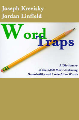 Word Traps: A Dictionary of the 5,000 Most Confusing Sound-Alike and Look-Alike Words by Jordan L. Linfield image