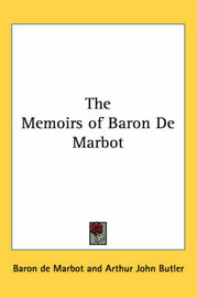 The Memoirs of Baron De Marbot by Baron de Marbot