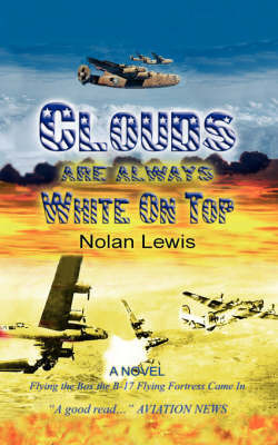 Clouds Are Always White On Top by Nolan Lewis