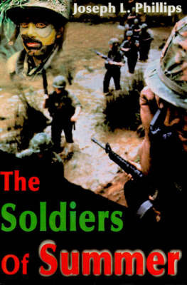 The Soldiers of Summer by Joseph L. Phillips