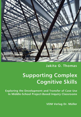 Supporting Complex Cognitive Skills by Jakita O. Thomas