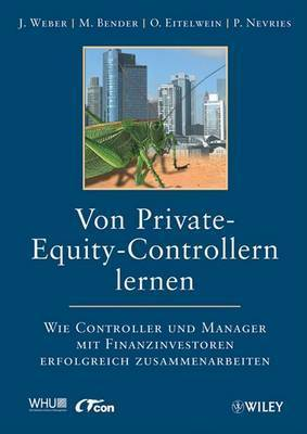 Von Private-Equity-Controllern Lernen: Wie Controller Und Manager Mit Finanzinvestoren Erfolgreich Zusammenarbeiten by Jurgen Weber
