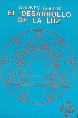 El Desarrollo de la Luz by Rodney Collin