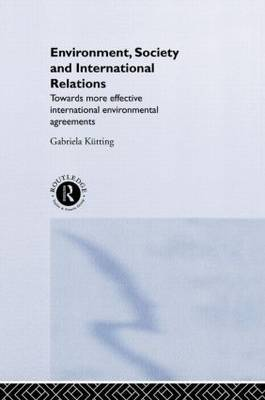 Environment, Society and International Relations by Gabriela Kutting