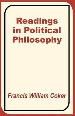 Readings in Political Philosophy by Francis William Coker
