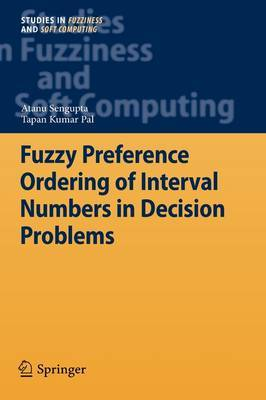 Fuzzy Preference Ordering of Interval Numbers in Decision Problems by Atanu Sengupta