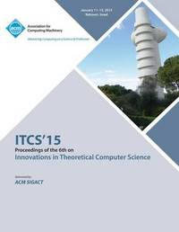 ITCS 15 Innovations on Theoretical Computer Science by Itcs 15 Conference Committee