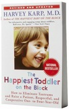 Happiest Toddler on the Block: How to Eliminate Tantrums and Raise a Patient, Respectful and Cooperative One- to Four-year-old by Harvey Karp