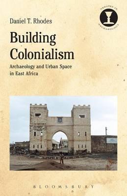 Building Colonialism by Daniel T. Rhodes image