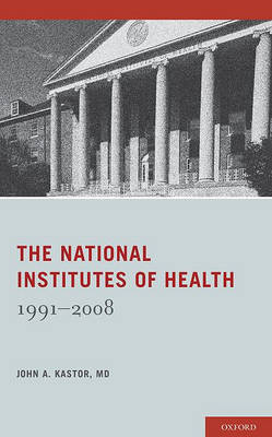 The National Institutes of Health by John A Kastor