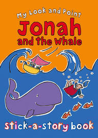 My Look and Point Jonah and the Whale Stick-a-Story Book by Christina Goodings