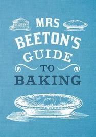 Mrs Beeton's Guide to Baking by Georgina Coleby