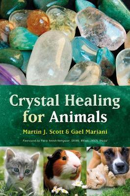 Crystal Healing for Animals by Martin J. Scott image