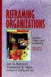 Reframing Organizations by Lee G Bolman