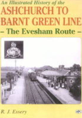 An Illustrated History of Ashchurch-Barnt Green Line by R.J. Essery image