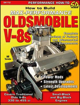 How to Build Max Performance Oldsmobile V-8s by Bill Trovato image