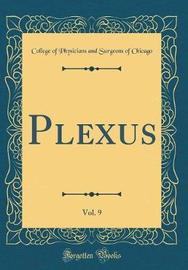 Plexus, Vol. 9 (Classic Reprint) by College of Physicians and Surge Chicago image