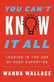 You Can't Know It All by Wanda Wallace