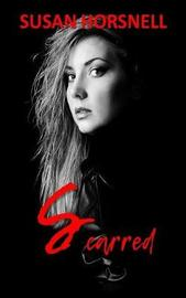 Scarred by Susan Horsnell