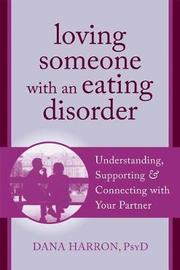 Loving Someone with an Eating Disorder by Dana Harron