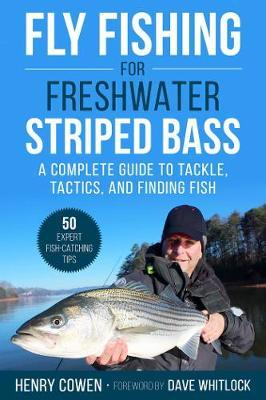 Fly Fishing for Freshwater Striped Bass by Henry Cowen