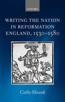Writing the Nation in Reformation England, 1530-1580 by Cathy Shrank image