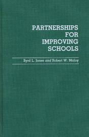 Partnerships for Improving Schools by Byrd L. Jones