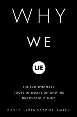 Why We Lie by David Livingstone Smith image