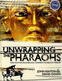 Unwrapping the Pharaohs by John Ashton
