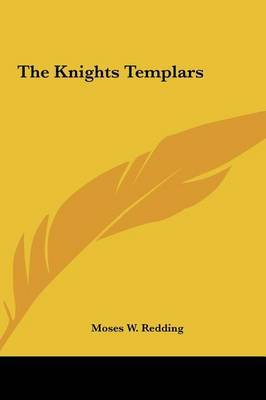 The Knights Templars by Moses Wolcott Redding image