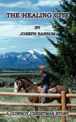 The Healing City: A Cowboy Christmas Story by Joseph Ransom image