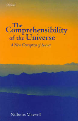 The Comprehensibility of the Universe by Nicholas Maxwell image