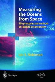 Measuring the Oceans from Space by Ian Stuart Robinson